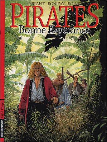 Pirates, tome 2 : Bonne Esp?rance: Bonifay, Philippe, Boinet,