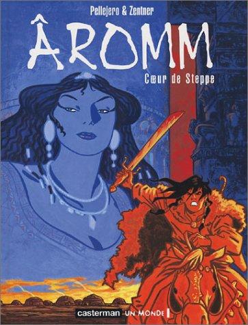 Aromm, tome 2 : Cœur de Steppe: Pellejero, Zentner