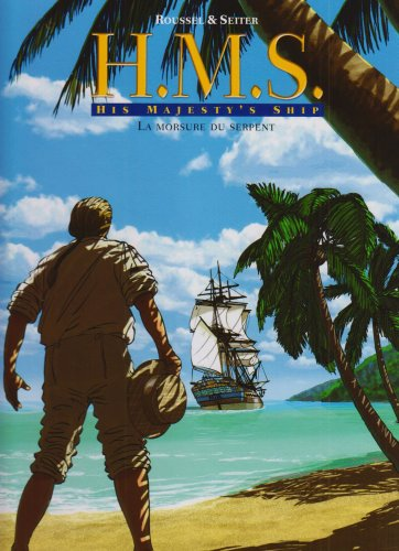 9782203393141: HMS : His Majesty's Ship, Tome 3 : La morsure du serpent