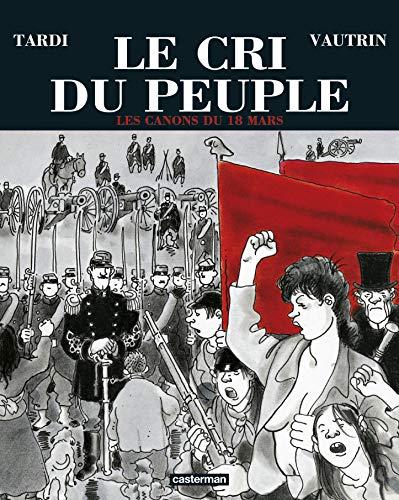 9782203399273: Le Cri du peuple, tome 1 : Les Canons du 18 mars