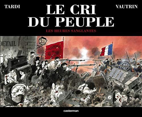 9782203399303: Le Cri du peuple, tome 3 : Les Heures sanglantes