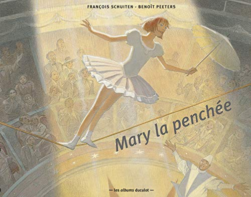 Mary la penchée (2203553448) by François Schuiten; Benoît Peeters