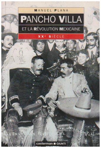 Pancho Villa et la révolution mexicaine: Manuel Plana