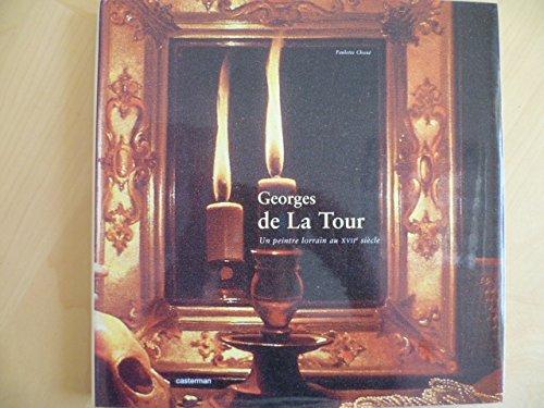 9782203620087: Georges de La Tour : Un peintre lorrain au XVIIe siècle