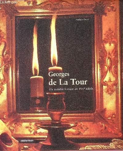 9782203620087: Georges de La Tour: Un peintre lorrain au XVIIe siècle (Les beaux livres du patrimoine) (French Edition)