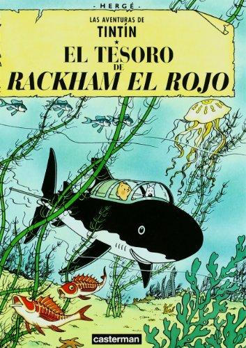 El Tesoro De Rackham Le Rouge/ the Treasure of Rackham Le Rouge (Tintin) (Spanish Edition) (9782203751385) by Herge