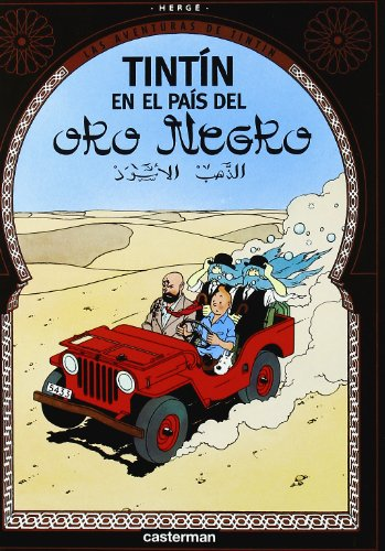 En El Pais Del Oro Negro/ the Country of the Black Gold (Tintin) (Spanish Edition): Herge