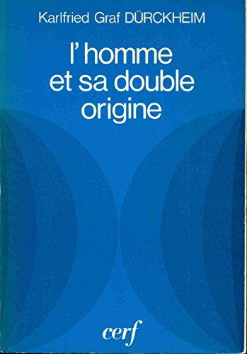9782204011112: L'homme et sa double origine (Sagesse du Corps)