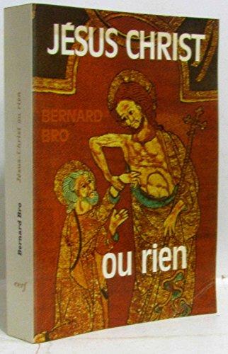 Jésus Christ ou rien: Bro Bernard