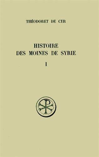 9782204011440: Histoire des moines de Syrie: Histoire Philothee (Sources chretiennes ; no 234, 257) (French Edition)