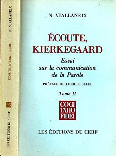 9782204012331: Ecoute, Kierkegaard: Essai sur la communication de la parole (Cogitatio fidei) (French Edition)