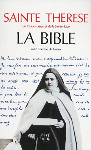 9782204013161: La Bible avec Thérèse de Lisieux: Textes de Sainte Thérèse de l'Enfant-Jésus et de la Sainte-Face (French Edition)