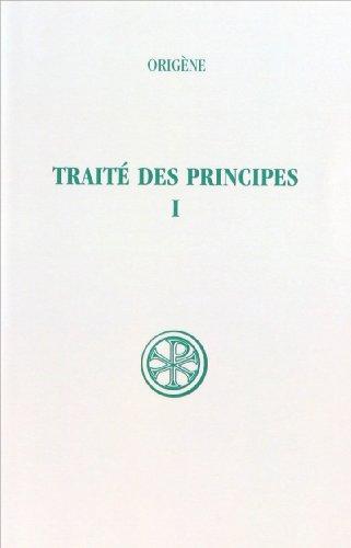 9782204013253: TRAITE DES PRINCIPES. Tome 1, Livres 1 et 2, Edition bilingue fran�ais-latin (Sources Chr�tiennes)