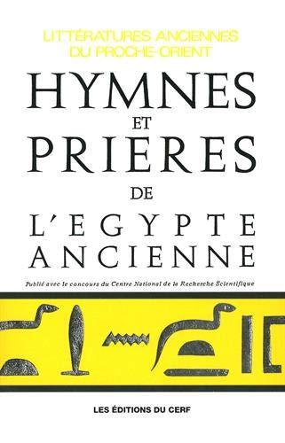 9782204013376: Hymnes et prières de l'Egypte ancienne (Littératures anciennes du Proche-Orient)