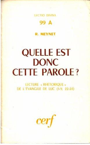 9782204014007: Quelle est donc cette parole ? Lecture rh�torique de l'Evangile de Luc (1-9, 22-24)