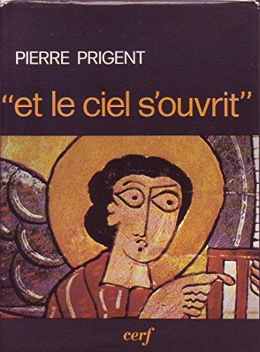 9782204015318: Et le ciel s'ouvrit: Apocalypse de saint Jean (Collection Lire la Bible) (French Edition)