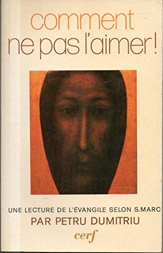 9782204016711: Comment ne pas l'aimer!: Une lecture de l'Evangile selon saint Marc (French Edition)