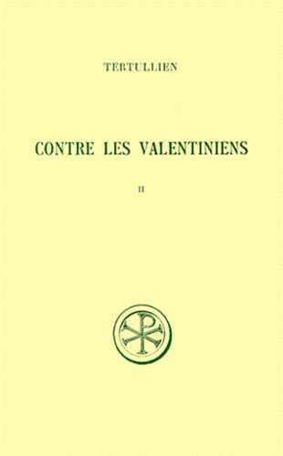 Contre les valentiniens t. II commentaire et index (French Edition): Tertullian