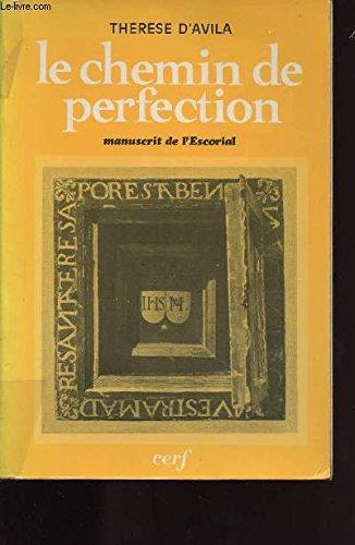 Le Chemin de perfection : Manuscrit de: Sainte Thérèse D'Avila