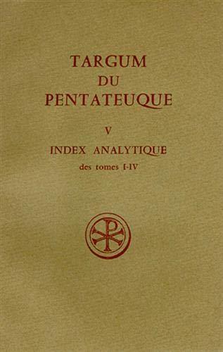 9782204017244: TARGUM DU PENTATEUQUE. Tome 5, Index analytique des tomes 1 à 4