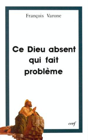 """9782204017800: Ce Dieu absent qui fait problème: Religion, athéisme et foi, trois regards sur le mystère (""""Propositions catéchétiques"""") (French Edition)"""