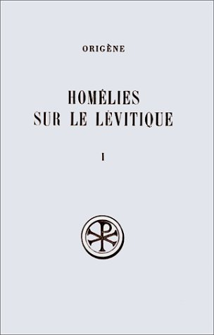 Homelies sur le Levitique (Sources chretiennes) (French Edition) (220401799X) by Origen