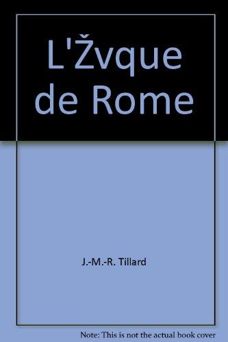 L'évêque de Rome.: TILLARD, J.-M.