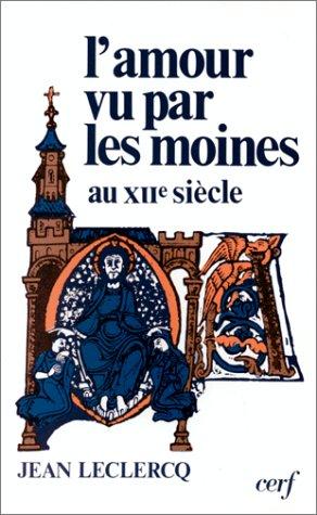 L'amour vu par les moines au XIIe siècle.: LECLERCQ (Jean)