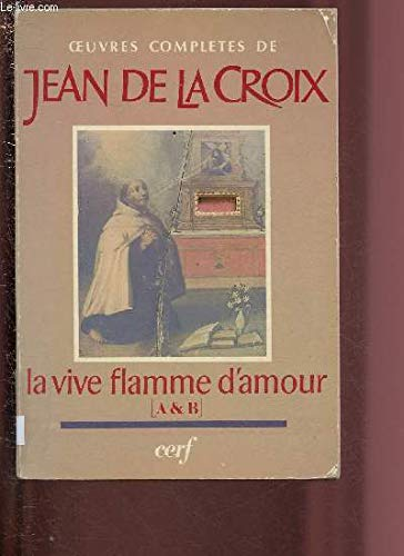 La vive flamme d'amour.: CROIX, JEAN DE LA.