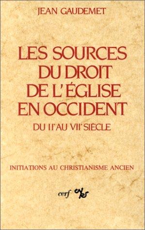 9782204021685: Les sources du droit de l'Eglise en Occident du IIe au VIIe siecle (Initiations au christianisme ancien) (French Edition)