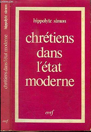 Chretiens dans l'Etat moderne, ou, Comment peut-on: Simon, Hippolyte