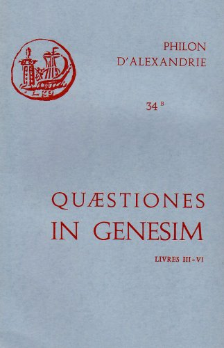 9782204022286: Oeuvres de Philon d'Alexandrie. B. Quaestiones in Genesim III-VI, volume 34