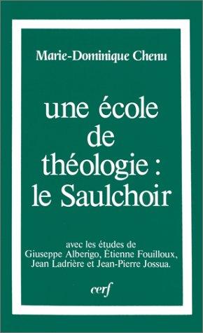 9782204022910: Une Ecole de theologie: Le Saulchoir (Theologies) (French Edition)