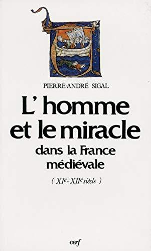 L'homme et le miracle dans la France médiévale (XIe-XIIe siècle).: SIGAL ...