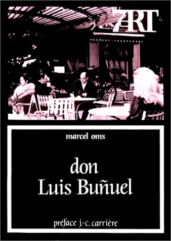Don Luis Buñuel ----- [ Collection « Septième Art » N° 71 ]