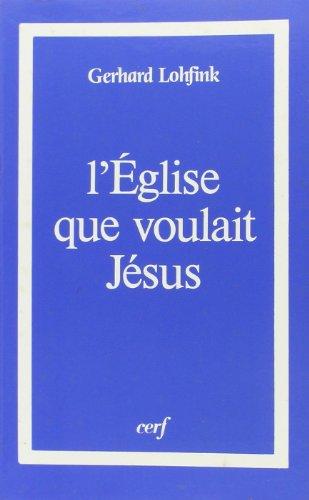 9782204023405: L'Eglise que voulait J�sus