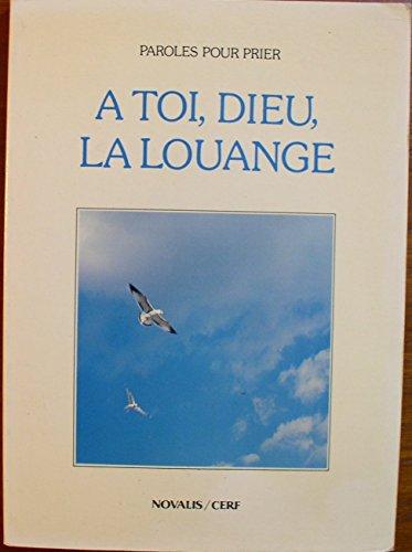 9782204023610: A Toi, Dieu, La Louange (Paroles Pour Prier)