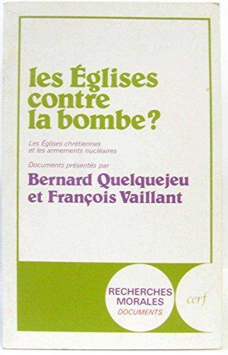 Les Eglises contre la bombe?: Les eglises: Bernard Quelquejeu, Francois