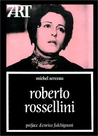 Roberto Rossellini ----- [ Collection « Septième Art » N° 76 ]