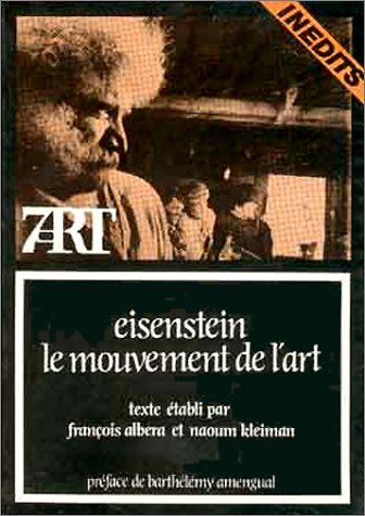 Eisenstein, le mouvement de l'art (7-art) (French Edition) (2204024465) by Sergei Eisenstein