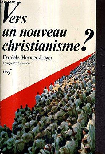 Vers un nouveau christianisme?: Introduction a la: Hervieu-Leger, Daniele