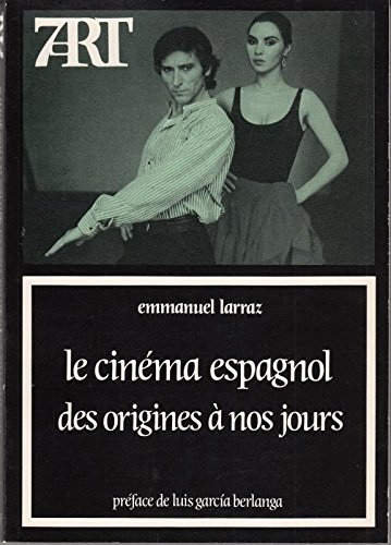 9782204024877: Le cinema espagnol des origines a nos jours (7 art) (French Edition)