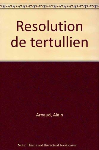 9782204026161: La résolution de Tertullien: Portrait (French Edition)