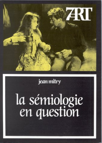 La Sémiologie en question --- [ Collection « Septième Art » N° 81 ]