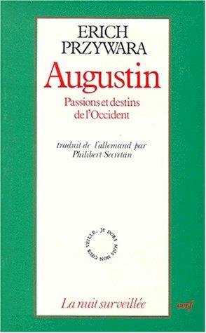 Augustin, passions et destins de l'Occident (2204026433) by Erich Przywara