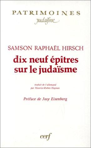 Dix-Neuf Épîtres sur le Judaïsme: Hirsch, Samson Raphael