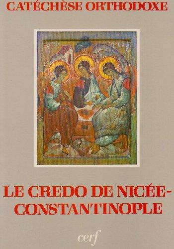 9782204027601: Le Credo de Nicee-Constantinople: Explique et commente (Catechese orthodoxe) (French Edition)