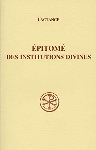 Epitome des Institutions divines (Sources chretiennes) (French Edition): Lactantius