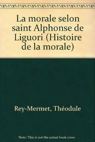 9782204028356: La Morale selon saint Alphonse de Liguori