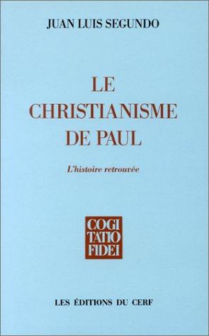 9782204029537: Le Christianisme de Paul : L'Histoire retrouvée